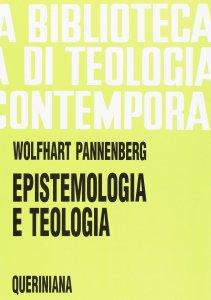 Copertina di 'Epistemologia e teologia (BTC 021)'
