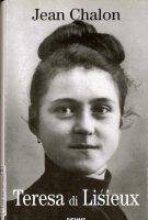 Teresa di Lisieux - Jean Chalon