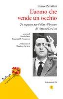 L' uomo che vende un occhio. Un soggetto per il film «Il boom» di Vittorio De Sica - Zavattini Cesare