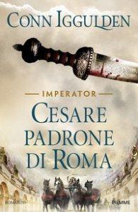 Copertina di 'Cesare. Padrone di Roma'