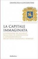 La capitale immaginata - Emanuela Costantini