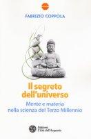 Il segreto dell'universo. Mente e materia nella scienza del terzo millennio - Coppola Fabrizio
