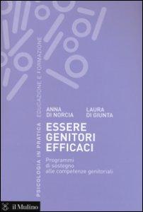 Copertina di 'Essere genitori efficaci. Programmi di sostegno alle competenze genitoriali'
