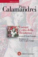 Uomini e città della Resistenza - Sergio Luzzatto, Piero Calamandrei