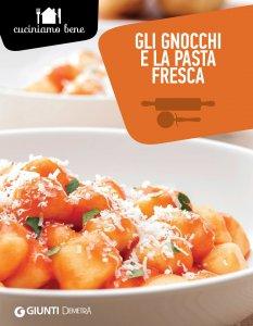 Copertina di 'Gli gnocchi e la pasta fresca'