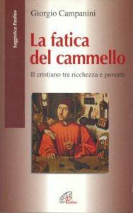 Copertina di 'La fatica del cammello. Il cristiano tra ricchezza e povertà'