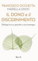 Il dono e il discernimento - Francesco Occhetta, Mariella Enoch