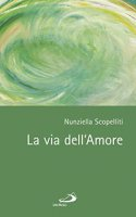 La via dell'Amore - Nunziella Scopelliti
