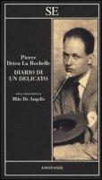 Diario di un delicato - Drieu La Rochelle Pierre