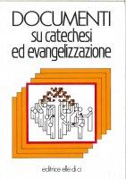 Documenti su catechesi ed evangelizzazione - Medica G. M.
