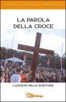 La parola della croce. L'ascolto delle scritture. Scuola della parola - Pastorale Giovanile diocesi di Milano