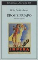 Eros e Priapo. Ediz. originale - Gadda Carlo Emilio
