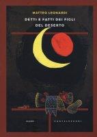 Detti e fatti dei figli del deserto - Matteo Leonardi
