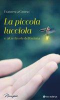 La piccola lucciola - Francesca Grosso