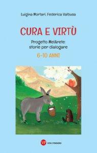 Copertina di 'Cura e virtù. 6-10 anni'