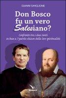 Don Bosco fu un vero salesiano? - Gianni Ghiglione
