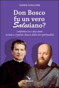 Copertina di 'Don Bosco fu un vero salesiano?'