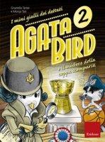Agata Bird e il mistero della coppa. I minigialli dei dettati. Con adesivi - Tarter Graziella, Tait Monja