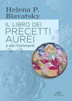 Il libro dei precetti aurei e altri frammenti - Blavatsky Helena P.