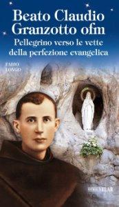 Copertina di 'Beato Claudio Granzotto ofm'