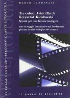 Analisi teologica di Tre colori: Film Blu di Krzysztof Kieslowski - Marco Cardinali