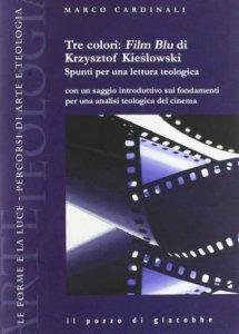 Copertina di 'Analisi teologica di Tre colori: Film Blu di Krzysztof Kieslowski'