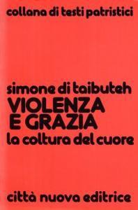Copertina di 'Violenza e grazia. La coltura del cuore'