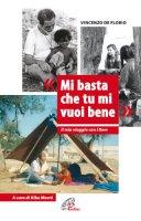 «Mi basta che tu mi vuoi bene» - Vincenzo De Florio