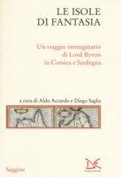 Le isole di fantasia. Un viaggio immaginario di Lord Byron in Corsica e Sardegna