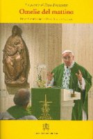 Omelie del mattino. Volume 1 - Francesco (Jorge Mario Bergoglio)