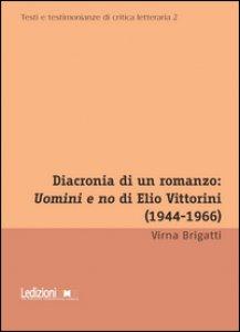 Copertina di 'Diacronia di un romanzo: Uomini e no di Elio Vittorini (1944-1966)'
