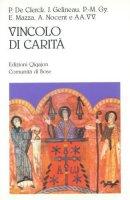Vincolo di carità. La celebrazione eucaristica rinnovata dal Vaticano II - Clerck Paul de, Gelineau Joseph, Gy Pierre-Marie