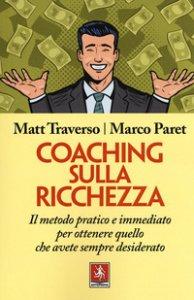 Copertina di 'Coaching sulla ricchezza. Il metodo pratico e immediato per ottenere quello che avete sempre desiderato'