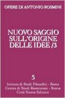 Nuovo saggio sull'origine delle idee - Rosmini Antonio