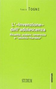 Copertina di 'L' invenzione dell'adolescenza'