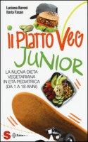 Il piatto veg junior. La nuova dieta vegetariana in età pediatrica (1-18 anni) - Baroni Luciana, Fasan Ilaria