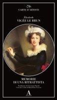 Memorie di una ritrattista - Vigée Le Brun Elisabeth