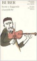 Storie e leggende chassidiche - Martin Buber