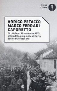Copertina di 'Caporetto. 24 ottobre-12 novembre 1917: storia della più grande disfatta dell'esercito italiano'