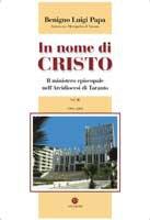 In nome di Cristo (4 voll.)  III. 1996-2000. Il ministero episcopale nell´Arcidiocesi di Taranto - Benigno Luigi Papa