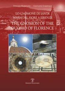 Copertina di 'Lo gnomone di Santa Maria del Fiore a Firenze-The gnomon of the duomo of Florence'