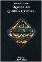 Lessico dei simboli cristiani - Feuillet Michel