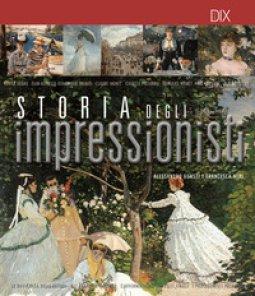 Copertina di 'Storia degli impressionisti'