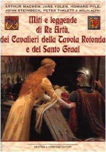 Miti e leggende di re art dei cavalieri della tavola - Cavalieri della tavola rotonda ...