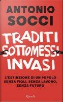 Traditi sottomessi invasi - Antonio Socci