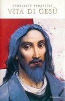 Vita di Gesù - Parazzoli Ferruccio