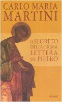 Il segreto della prima Lettera di Pietro - Martini Carlo M.