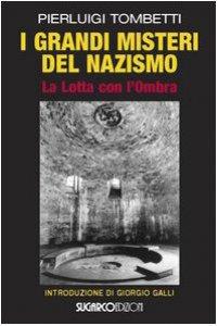Copertina di 'I grandi misteri del nazismo. La lotta con l'ombra'