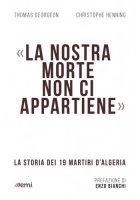 «La nostra morte non ci appartiene» - Christophe Henning, Thomas Gergeon