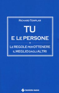 Copertina di 'Tu e le persone. Le regole per ottenere il meglio dagli altri'